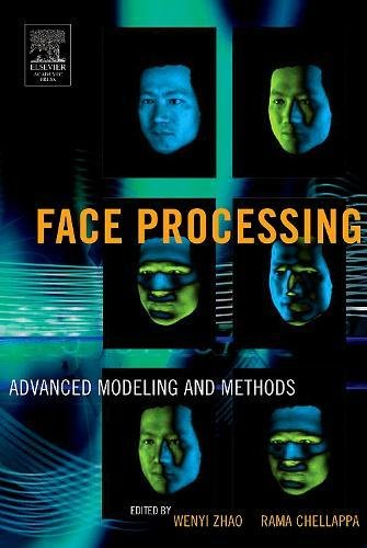 9780120884520: Face Processing: Advanced Modeling and Methods