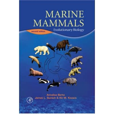 9780120884551: Marine Mammals (2nd, 06) by Berta, Annalisa - Sumich, James L - Kovacs, Kit M [Hardcover (2005)]