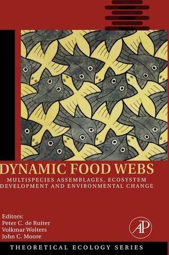 9780120884582: Dynamic Food Webs, Volume 3: Multispecies Assemblages, Ecosystem Development and Environmental Change (Theoretical Ecology Series)