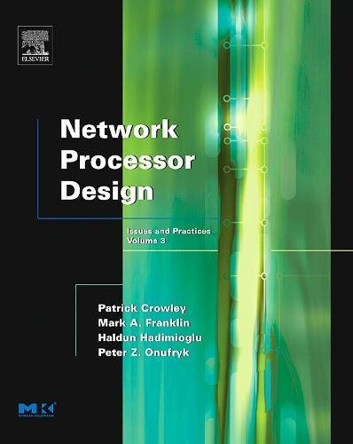 9780120884766: Network Processor Design, Volume 3: Issues and Practices (The Morgan Kaufmann Series in Computer Architecture and Design)