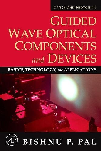 9780120884810: Guided Wave Optical Components and Devices: Basics, Technology, and Applications (Optics and Photonics)