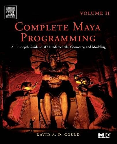 9780120884827: Complete Maya Programming Volume II: An In-depth Guide to 3D Fundamentals, Geometry, and Modeling