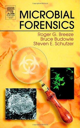 Microbial Forensics: Editor-Bruce Budowle; Editor-Steven