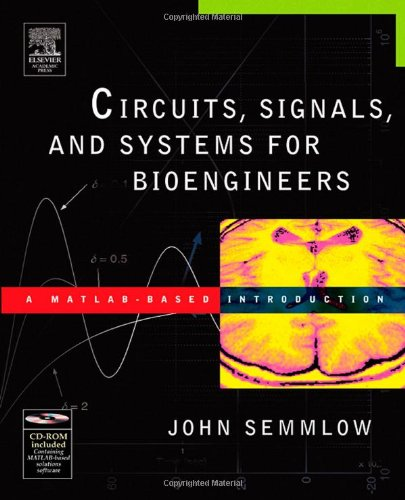 9780120884933: Circuits, Signals, and Systems for Bioengineers: A MATLAB-Based Introduction (Biomedical Engineering)