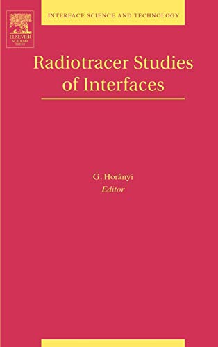 9780120884957: Radiotracer Studies of Interfaces: 3 (Interface Science and Technology)