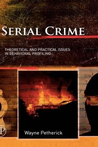 9780120885121: Serial Crime: Theoretical and Practical Issues in Behavioral Profiling