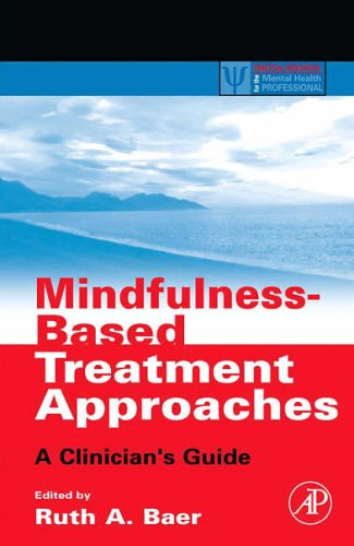 9780120885190: Mindfulness-Based Treatment Approaches: Clinician's Guide to Evidence Base and Applications (Practical Resources for the Mental Health Professional)