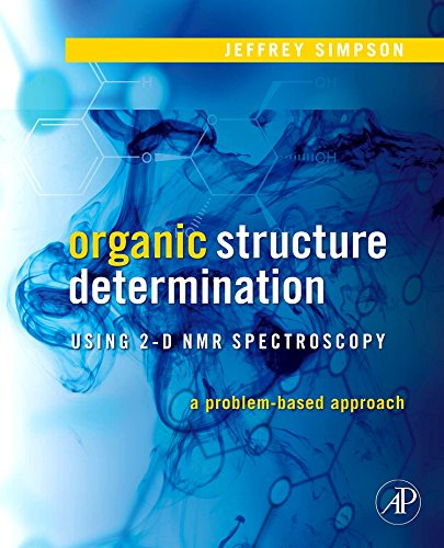 9780120885220: Organic Structure Determination Using 2-D NMR Spectroscopy: A Problem-Based Approach (Advanced Organic Chemistry)