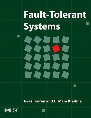 Fault-Tolerant Systems: Koren, Israel; Krishna,