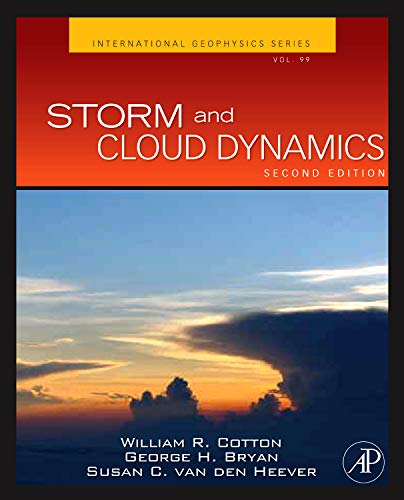 9780120885428: Storm and Cloud Dynamics: The Dynamics of Clouds and Precipitating Mesoscale Systems (International Geophysics)