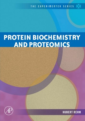9780120885459: Protein Biochemistry and Proteomics (The Experimenter Series)