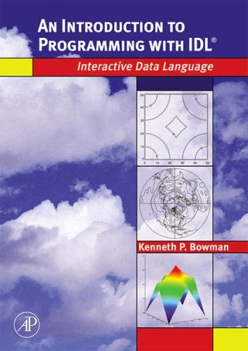 9780120885596: An Introduction to Programming with IDL: Interactive Data Language