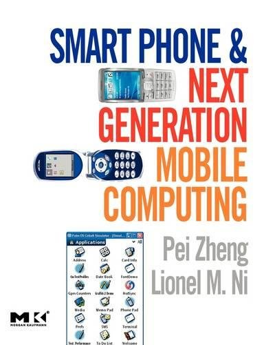 9780120885602: Smart Phone and Next-Generation Mobile Computing (Morgan Kaufmann Series in Networking)
