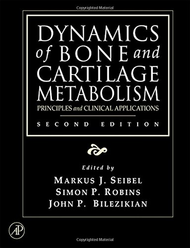 9780120885626: Dynamics of Bone and Cartilage Metabolism, Second Edition: Principles and Clinical Applications