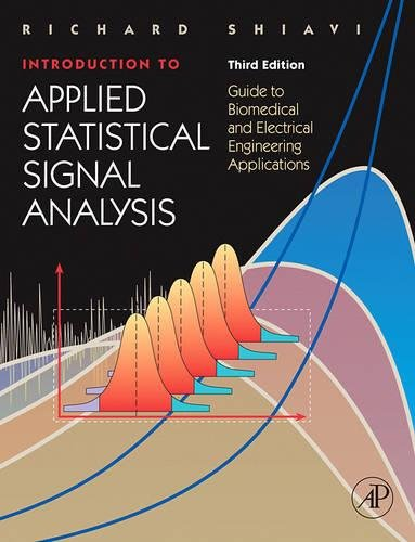 9780120885817: Introduction to Applied Statistical Signal Analysis, Third Edition: Guide to Biomedical and Electrical Engineering Applications (Biomedical Engineering)