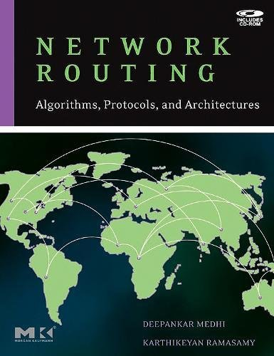9780120885886: Network Routing: Algorithms, Protocols, and Architectures (The Morgan Kaufmann Series in Networking)