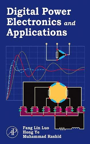 Digital Power Electronics and Applications: Luo, Fang Lin,