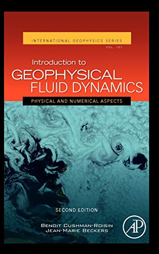 9780120887590: Introduction to Geophysical Fluid Dynamics, Volume 101, Second Edition: Physical and Numerical Aspects (International Geophysics)