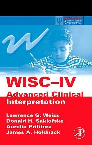 WISC-IV Advanced Clinical Interpretation (Practical Resources for: Weiss, Lawrence G.;