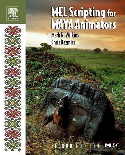9780120887934: MEL Scripting for Maya Animators, Second Edition (The Morgan Kaufmann Series in Computer Graphics)