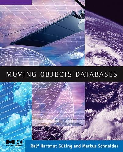 9780120887996: Moving Objects Databases (The Morgan Kaufmann Series in Data Management Systems)