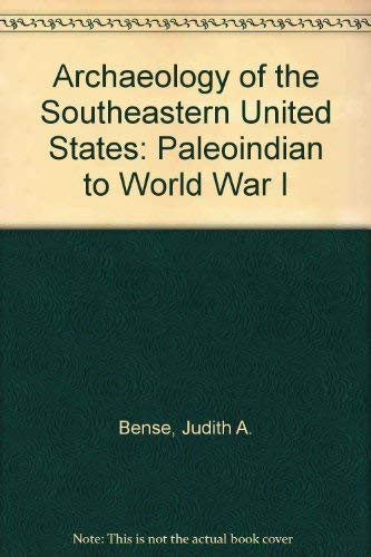 9780120890606: Archaeology of the Southeastern United States: Paleoindian to World War I