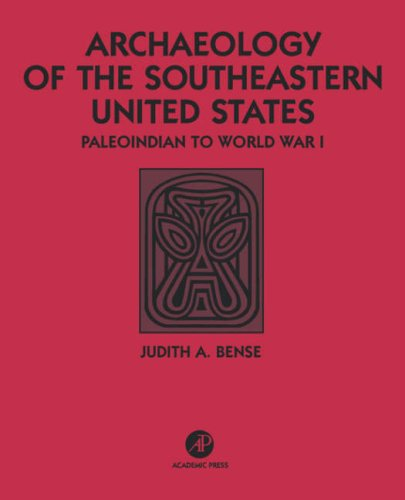 9780120890613: Archaeology of the Southeastern United States: Paleoindian to World War I