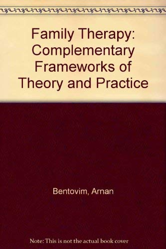 9780120893553: Family Therapy: Complementary Frameworks of Theory and Practice
