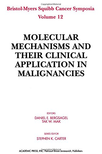 9780120910755: Molecular Mechanisms and Their Clinical Application in Malignancies (Bristol-Myers Squibb Cancer Symposia Vol. 12)