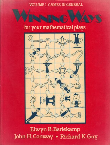 9780120911011: Winning Ways: For Your Mathematical Plays. Volume 1: Games in General