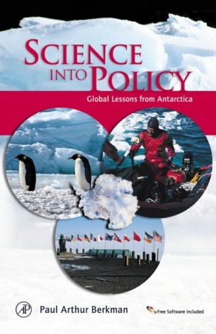 9780120915606: The Science into Policy: Global Lessons from Antarctica