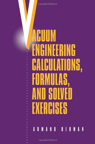9780120924554: Vacuum Engineering Calculations, Formulas and Solved Exercises