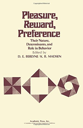 Pleasure, Reward, Preference : Their Nature, Determinants,: D. E. Berlyne;