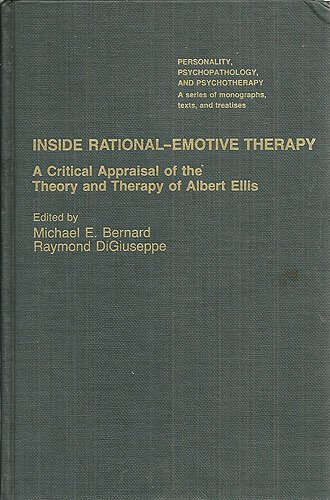 9780120928750: Inside Rational Emotive Therapy: A Critical Appraisal of the Theory and Therapy of Albert Ellis (Personality, Psychopathology, and Psychotherapy (Academic Pr))