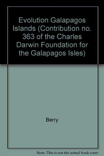 9780120931903: Evolution Galapagos Islands (Contribution no. 363 of the Charles Darwin Foundation for the Galapagos Isles)