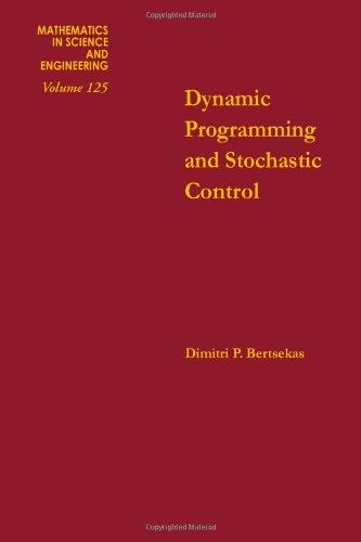 9780120932504: Dynamic Programming and Stochastic Control (Mathematics in Science and Engineering ; V. 125)