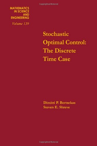 9780120932603: Stochastic optimal control : the discrete time case, Volume 139 (Mathematics in Science and Engineering)