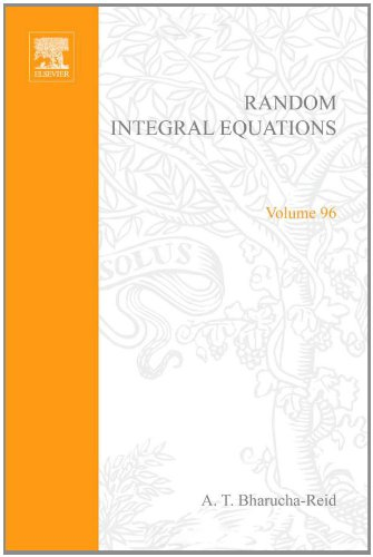9780120957507: Random integral equations, Volume 96 (Mathematics in Science and Engineering)