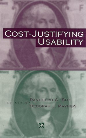 9780120958108: Cost-Justifying Usability