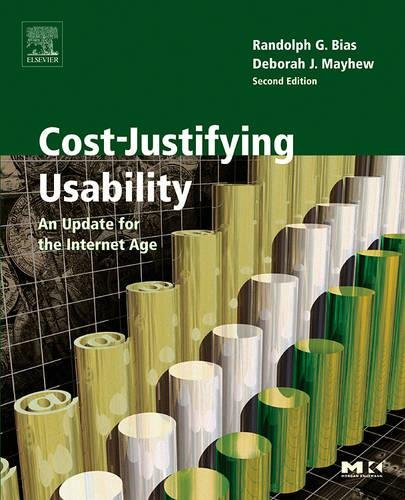 9780120958115: Cost-Justifying Usability, Second Edition: An Update for the Internet Age, Second Edition (Interactive Technologies)