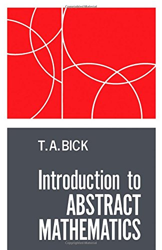 Introduction to Abstract Mathematics: Bick, T. A.