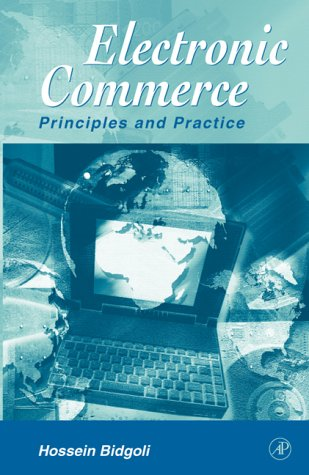 9780120959778: Electronic Commerce: Principles & Practice: Principles and Practice