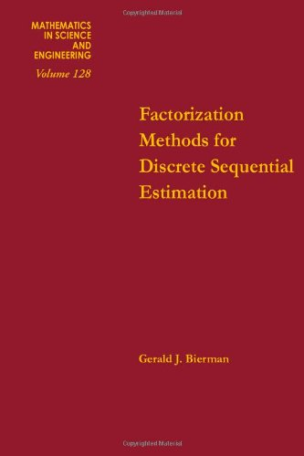 9780120973507: Factorization methods for discrete sequential estimation, Volume 128 (Mathematics in Science and Engineering)