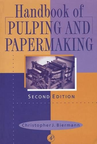 Handbook of Pulping and Papermaking: Biermann, Christopher J.