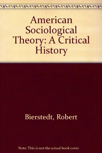 9780120974801: American Sociological Theory: A Critical History