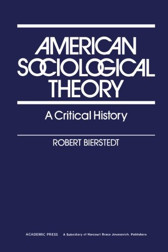 9780120974825: American Sociological Theory: A Critical History