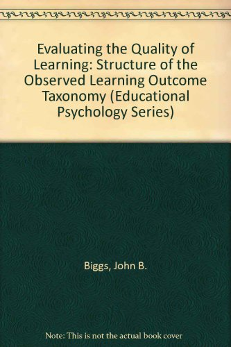 9780120975501: Evaluating the Quality of Learning: Structure of the Observed Learning Outcome Taxonomy (Educational Psychology Series)