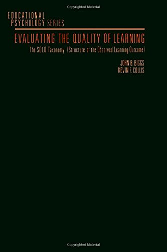 9780120975525: Evaluating the Quality of Learning: The SOLO Taxonomy (Structure of the Observed Learning Outcome) (Educational Psychology Series)