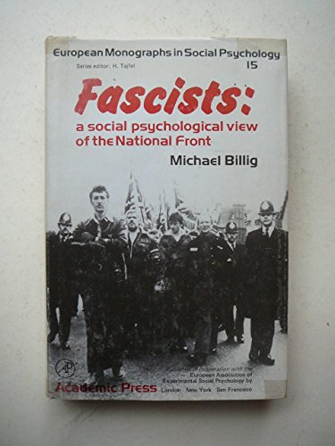 9780120979400: Fascists: Social Psychological View of the National Front (European monographs in social psychology)