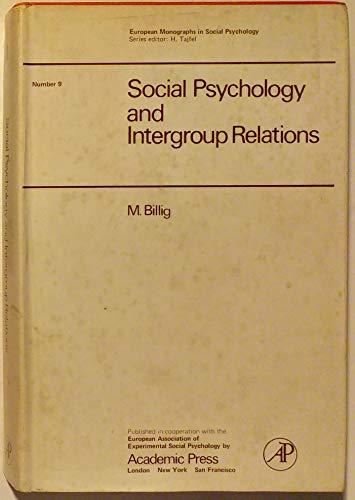 Social Psychology and Intergroup Relations (Social Psychology Monographs): Billig, Prof. Michael